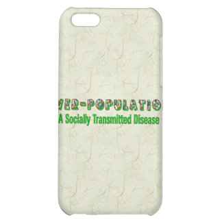 Overpopulation is an STD iPhone 5C Covers