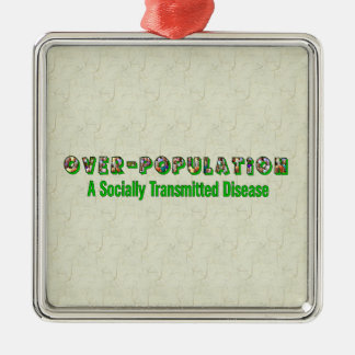 Overpopulation is an STD Square Metal Christmas Ornament
