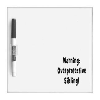 overporotective sibling black text Dry-Erase board