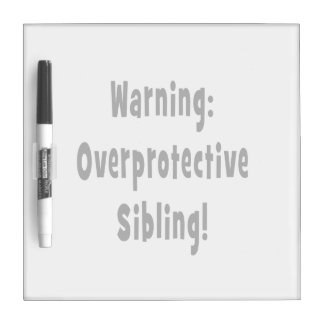 overporotective sibling black text Dry-Erase boards