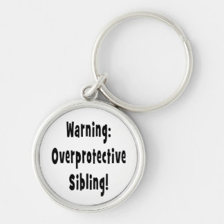 overporotective sibling black text key chain