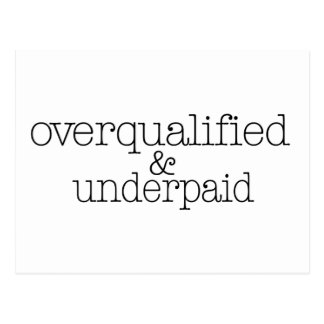 Overqualified And Underpaid Postcard