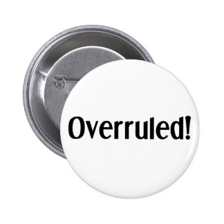 Overruled 2 Inch Round Button
