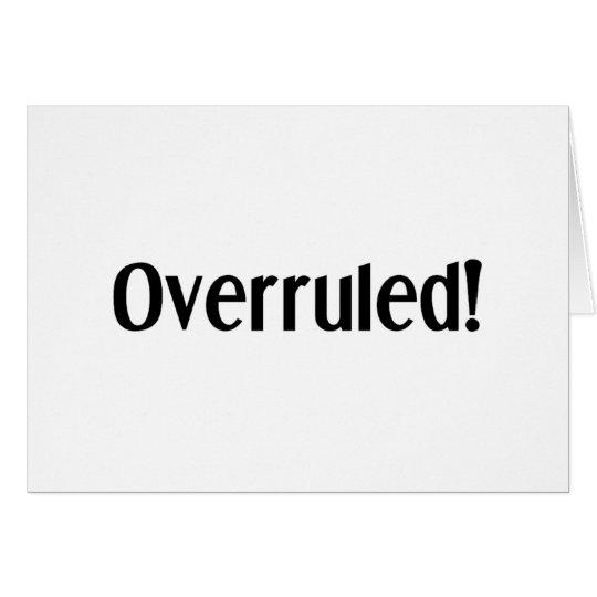 Overruled Card