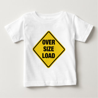 Oversize Load Baby T-Shirt