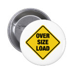 Oversize Load Pinback Button