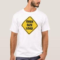 Oversize Load T-Shirt