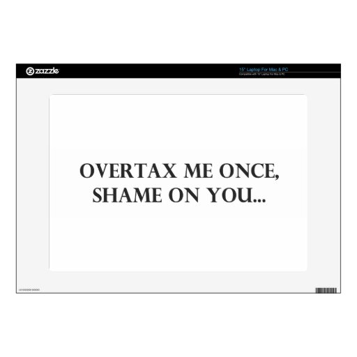 Overtax Me Once.pdf Laptop Decals