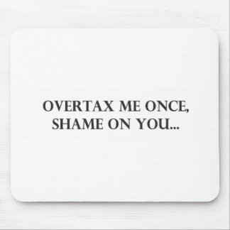 Overtax Me Once.pdf Mouse Pad