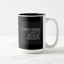 OVERTHINKING LEADS TO NEGATIVE THOUGHTS WISDOM COFFEE MUG