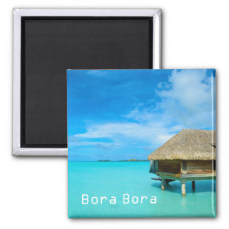 Overwater bungalow on Bora Bora magnet with text