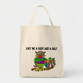 Owl Ain't We a Hoot and a Half. Tote Bag