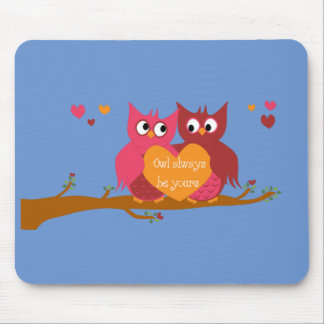 Owl Always Be Yours Mouse Pad