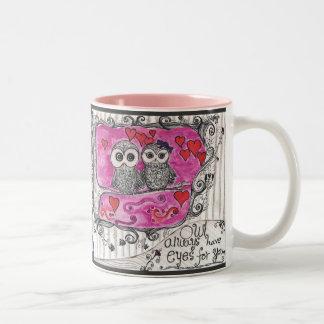 """Owl Always have eyes for you "" Mug2 (Choose your  Two-Tone Coffee Mug"