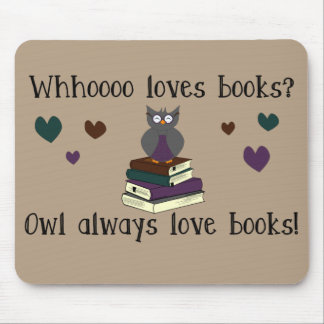 Owl Always Love Books Mouse Pad