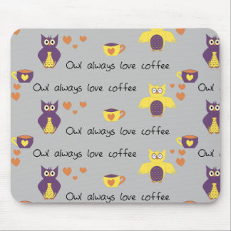 Owl Always Love Coffee Mouse Pad