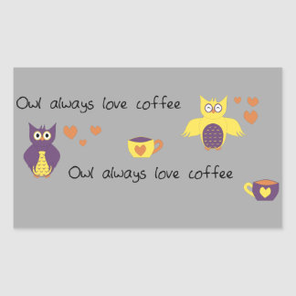 Owl Always Love Coffee Rectangular Sticker