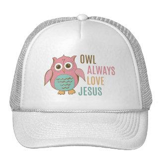 Owl Always Love Jesus Trucker Hats