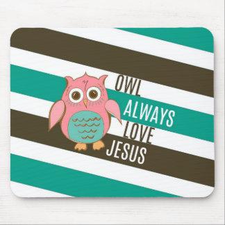 Owl Always Love Jesus Mouse Pad