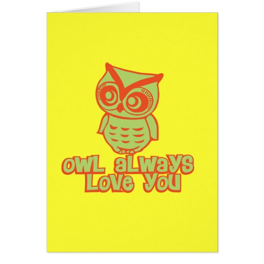 Owl Always Love You! Card