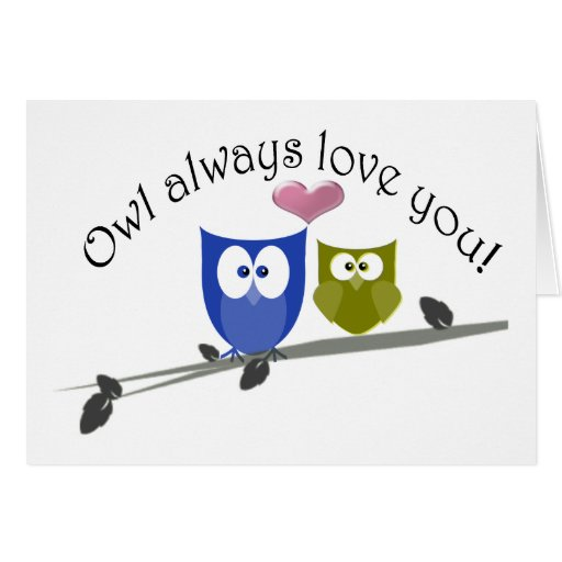 Owl always love you! cards
