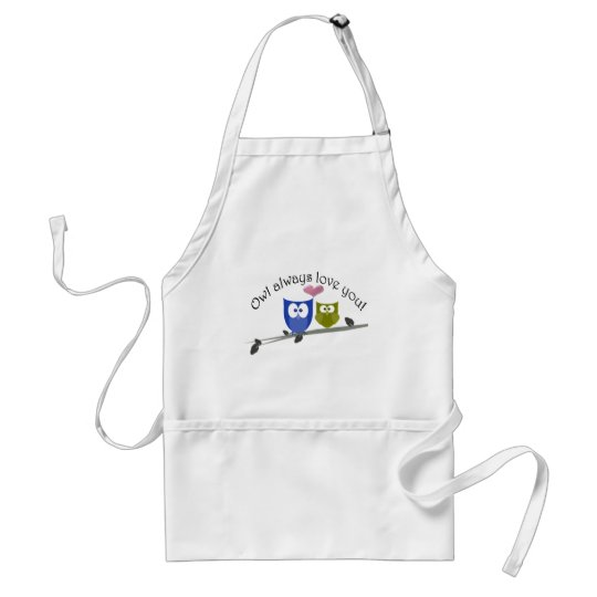 Owl always love you, cute Owls Art Adult Apron