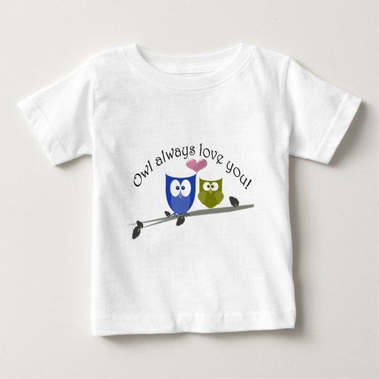 Owl always love you, cute Owls Art Baby T-Shirt
