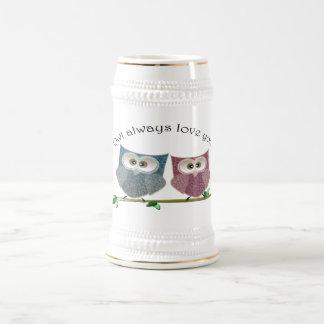 Owl always love you, cute Owls art Beer Stein