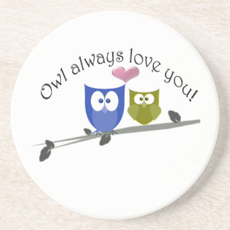 Owl always love you, cute Owls Art Coaster