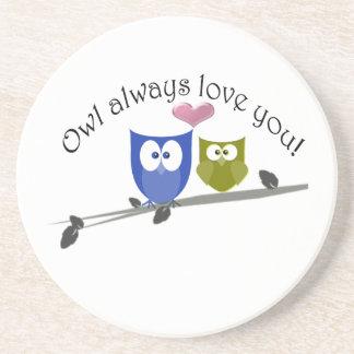 Owl always love you, cute Owls Art Beverage Coasters