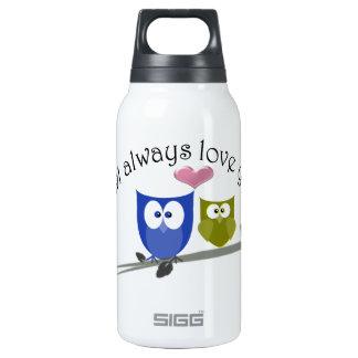 Owl always love you, cute Owls Art Insulated Water Bottle