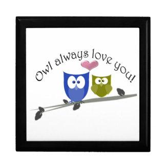 Owl always love you, cute Owls Art Keepsake Box