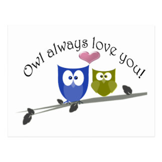 Owl always love you cute Owls Art Postcards