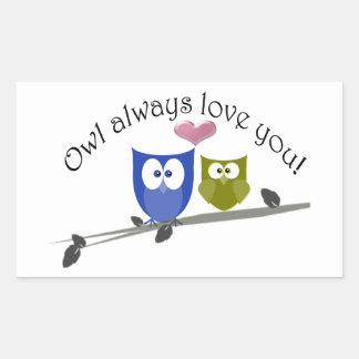 Owl always love you, cute Owls Art Rectangular Sticker
