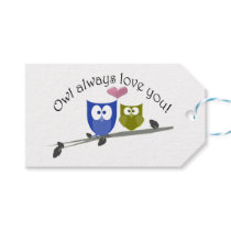 Owl always love you, cute Owls Gift Tag