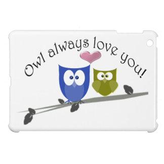 Owl always love you, cute Owls iPad Mini Case