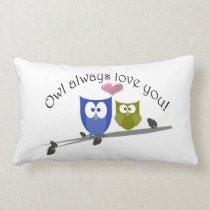 Owl always love you, cute Owls Throw Pillow