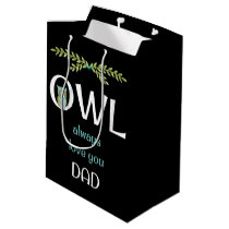 Owl Always Love You Dad Father's Day Gift Bag