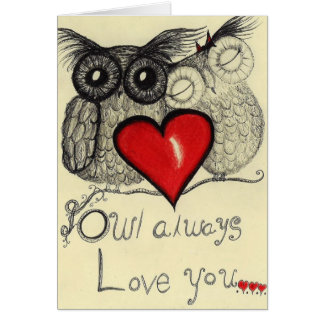 Owl Always love you... (Greeting card for your lov