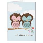Owl Always Love You Love Birds Card