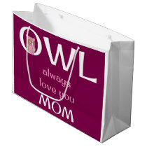 Owl Always Love You Mom Large Gift Bag