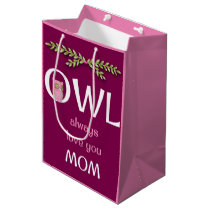 Owl Always Love You Mom Mother's Day Gift Bag