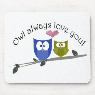 Owl always love you! mouse pad