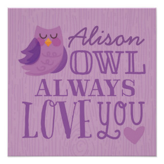Owl Always Love You, Personalized Children's Art Poster