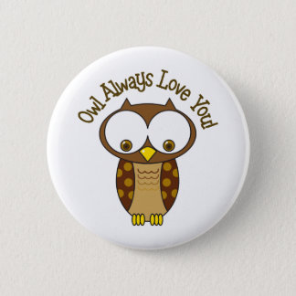 Owl Always Love You Pinback Button