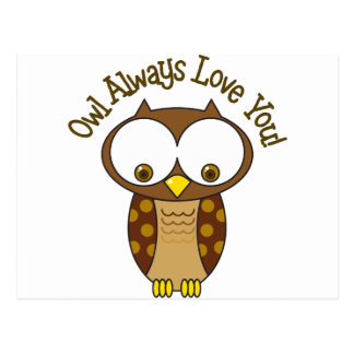 Owl Always Love You Postcard
