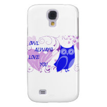 Owl Always Love You Samsung S4 Case