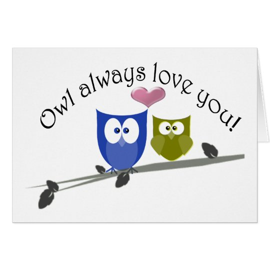 Owl always love you Valentine's Gifts Card