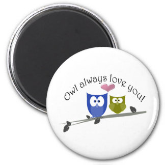 Owl always love you Valentine's Gifts Magnet