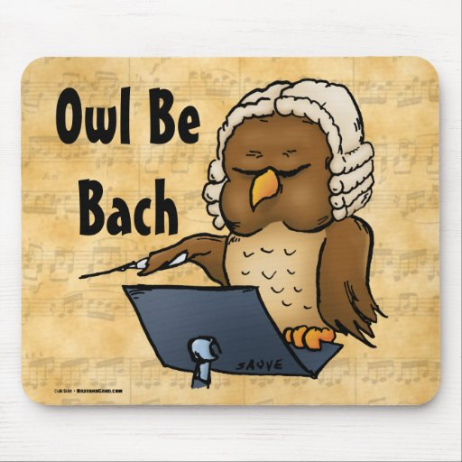 Owl Be Bach Funny Owl Cartoon Mouse Pad